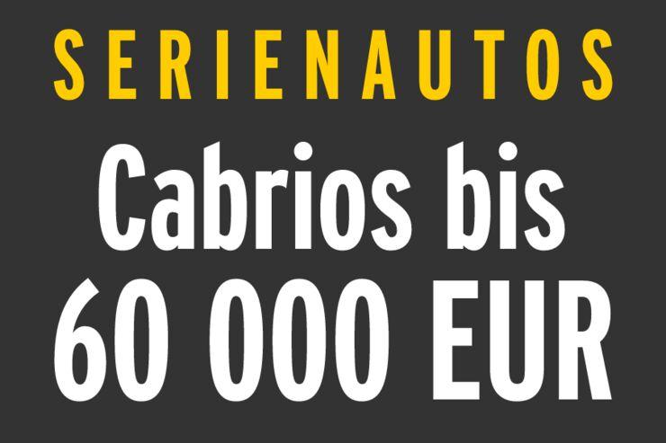 Serienautos - Cabrios bis 60 000 EUR