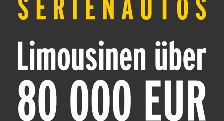 Serienautos - Limousinen über 80 000 EUR